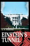 Einstein's Tunnel: WWII alternate history; award-winning time travel thriller; S. P. Perone