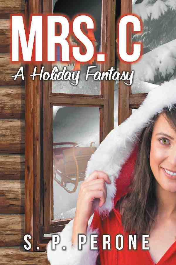 Mrs. C: A Holiday Fantasy;  S.P. Perone