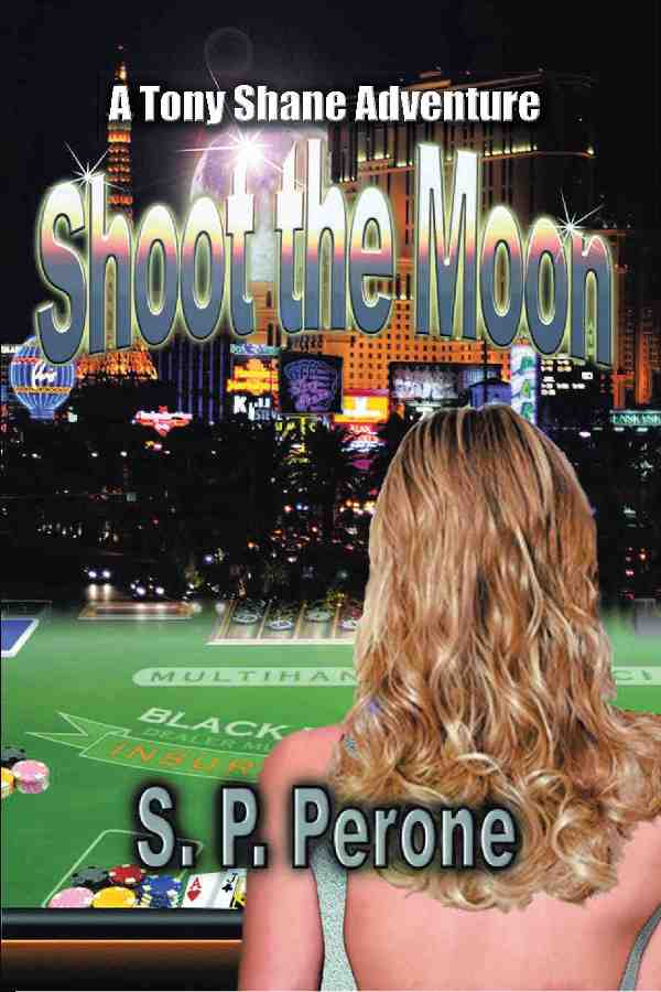 Shoot the Moon: Award-Winning Political thriller; S.P. Perone